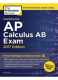 Cracking the AP Calculus AB Exam, 2017 Edition