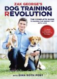 Dog Training Revolution: The Complete Guide to Raising the Perfect Pet with Love