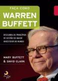 Faça como Warren Buffett:  descubra os princípios de gestão do maior investidor do mundo