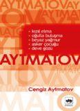 Kızıl Elma, Oğulla Buluşma, Beyaz Yağmur, Asker Çocuğu, Deve Gözü - Cengiz Aytmatov