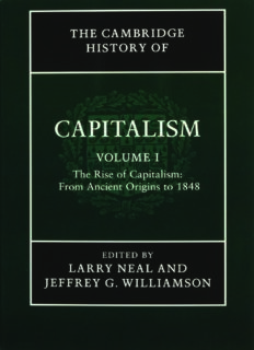 The Cambridge History of Capitalism. Volume 1: The Rise of Capitalism From Ancient Origins to 1848