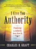 I give you authority : practicing the authority Jesus gave us