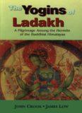 Yogins of Ladakh : Pilgrimage Among the Hermits of the Buddhist Himalayas