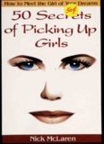 How to Meet the Girl of Your Dreams. 50 Secrets of Picking up Girls
