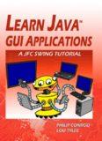 Learn Java GUI Applications: A JFC Swing Tutorial
