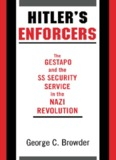 The Gestapo And The SS Security Service In The Nazi REvolution