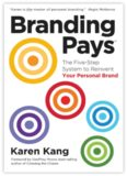 Branding pays : the five-step system to reinvent your personal brand