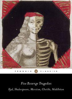 Five Revenge Tragedies: The Spanish Tragedy; Hamlet; Antonio's Revenge; The Tragedy of Hoffman; The Revenger's Tragedy