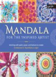 Mandala for the Inspired Artist: Working with Paint, Paper, and Texture to Create Expressive
