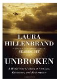 Unbroken A World War II Story of Survival, Resilience and Redemption