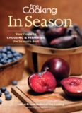 Fine Cooking In Season  Your Guide to Choosing and Preparing the Season's Best