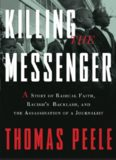 Killing the Messenger: A Story of Radical Faith, Racism's Backlash, and the Assassination