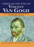 Through the Eyes of Vincent Van Gogh:Selected Drawings and Paintings by This Great Master