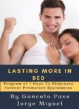 LASTING More in bed: Program of 7 Days To Eliminate forever Premature Ejaculation