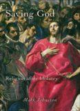 Saving God : religion after idolatry