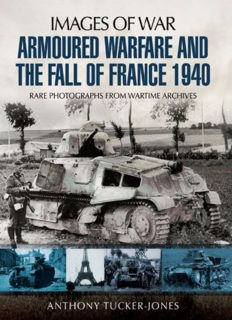 Images of War - Armoured Warfare and the Fall of France  Rare Photographs from Wartime Archives