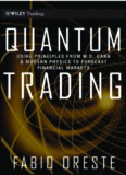 Quantum Trading : Using Principles of Modern Physics to Forecast the Financial Markets