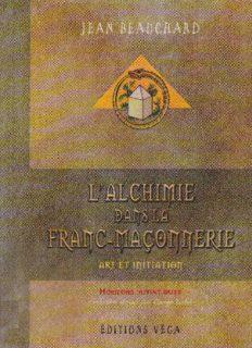 L'alchimie dans la Franc-Maçonnerie: Art et initiation