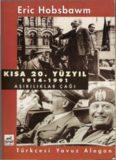 Kısa 20. Yüzyıl 1914-1991 Aşırılıklar Çağı