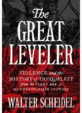 The Great Leveler: Violence and the History of Inequality from the Stone Age to the Twenty-First