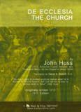 """De Ecclesia, The Church,"" by John Huss"