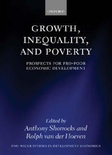 Growth, Inequality, and Poverty: Prospects for Pro-Poor Economic Development (UNU-WIDER Studies in Development Economics)