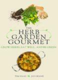 The Herb Garden Gourmet: Grow Herbs, Eat Well, and Be Green