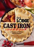The Lodge cast iron cookbook : a treasury of timeless, delicious recipes
