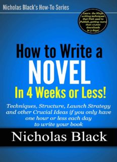 How to Write a Novel in 30 days or less: Ideas and techniques you can use right now even if you only have one hour or less each day to write your book