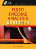 Fixed Income Analysis, Workbook (CFA Institute Investment Series) - 2nd edition