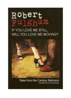 if you love me still, will you love me moving? - Robert Fulghum