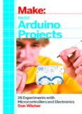 Make: Basic Arduino Projects: 26 Experiments with Microcontrollers and Electronics