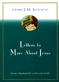 Letters to Marc About Jesus: Living a Spiritual Life in a Material World