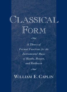 Classical Form: Theory of Formal Functions for the Instrumental Music of Haydn, Mozart, and Beethoven: A Theory of Formal Functions for the Instrumental Music of Haydn, Mozart and Beethoven