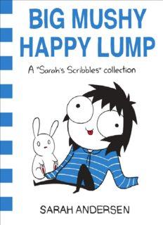 Big Mushy Happy Lump (Sarah's Scribbles #2)