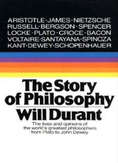 The Story of Philosophy: The Lives and Opinions of the World's Greatest Philosophers