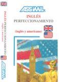 Assimil - Inglés perfeccionamiento: (inglés e inglés americano)