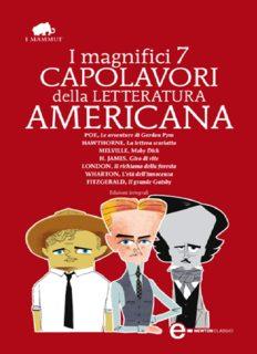 I magnifici 7 capolavori della letteratura americana: Il richiamo della foresta-Moby Dick-Gordon Pym-Giro di vite-Il grnde Gatsby... Ediz. integrale