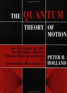 The Quantum Theory of Motion: An Account of the de Broglie-Bohm Causal Interpretation of Quantum Mechanics