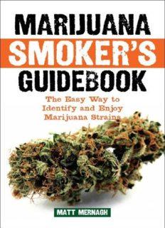 Marijuana smoker's guidebook : the easy way to identify and enjoy marijuana strains