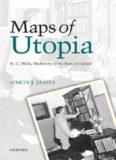 Maps of Utopia: H. G. Wells, Modernity and the End of Culture