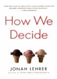 How We Decide (Houghton Mifflin Harcourt; 2009)
