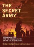 The Secret Army: Chiang Kai-shek and the Drug Warlords of the Golden Triangle