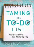Taming the To-Do List: How to Choose Your Best Work Every Day