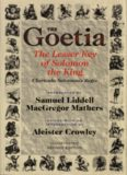 The Goetia : the lesser key of Solomon the King : Lemegeton, Book I--Clavicula Salomonis Regis