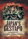 Japan's Gestapo: Murder, Mayhem and Torture in Wartime Asia