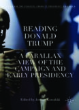 Reading Donald Trump: A Parallax View of the Campaign and Early Presidency