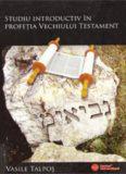 Studiu introductiv in profetia Vechiului Testament, de Vasile Talpos