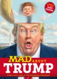 MAD About Trump.  A Brilliant Look at Our Brainless President