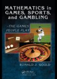 Mathematics in Games, Sports, and Gambling : - The Games People Play